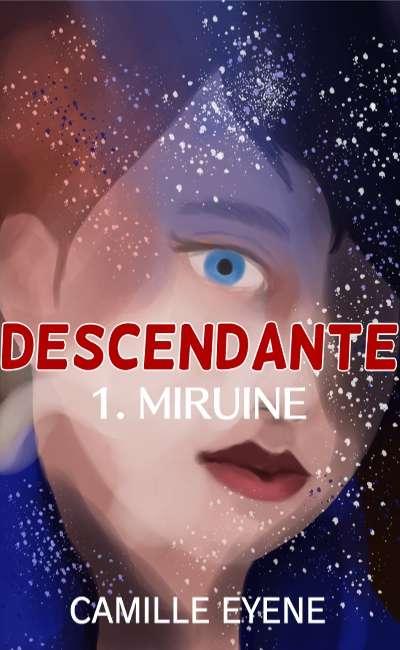 Image de couverture de Descendante - 1. Miruine