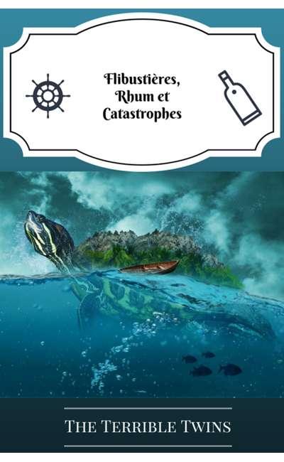 Image de couverture de Flibustières, rhum et catastrophes