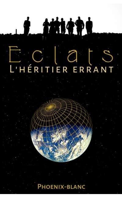 Image de couverture de Eclats : L'héritier errant