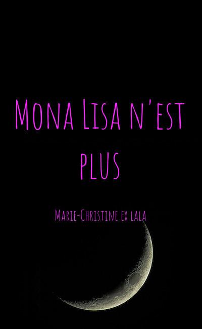 Image de couverture de Mona Lisa n'est plus