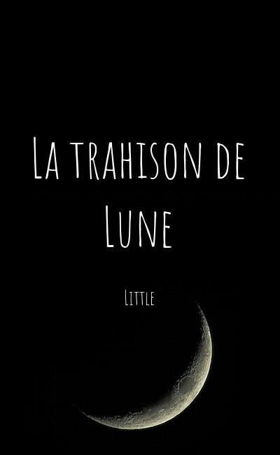 Image de couverture de La trahison de Lune