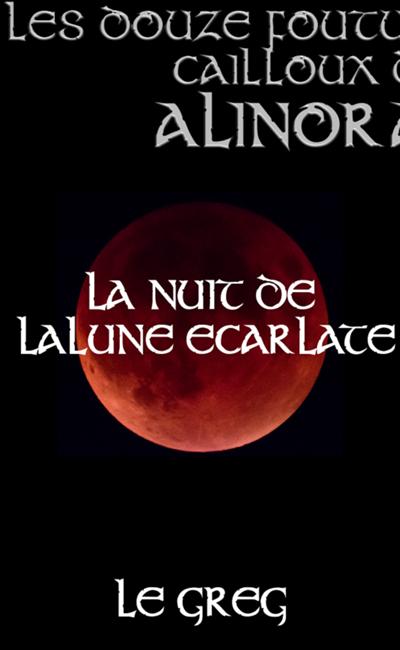 Image de couverture de Les douze foutus cailloux d'Alinora - La nuit de la lune écarlate