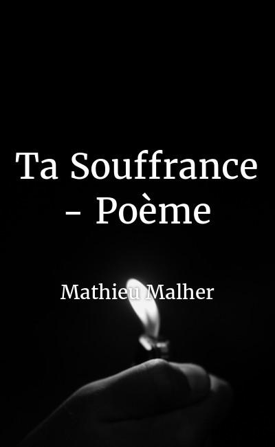 Image de couverture de Ta Souffrance - Poème