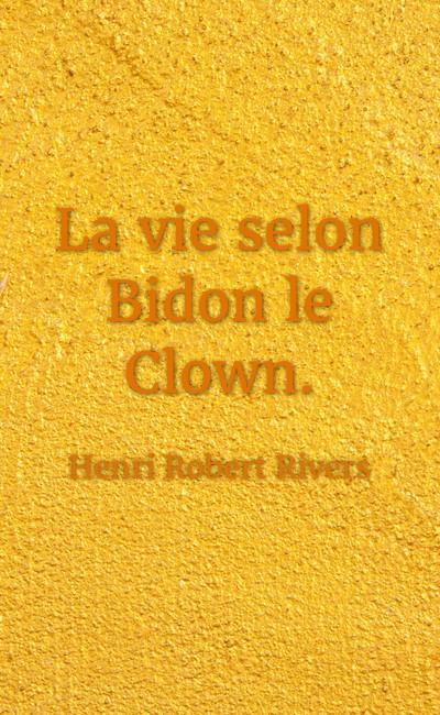 Image de couverture de La vie selon Bidon le Clown.