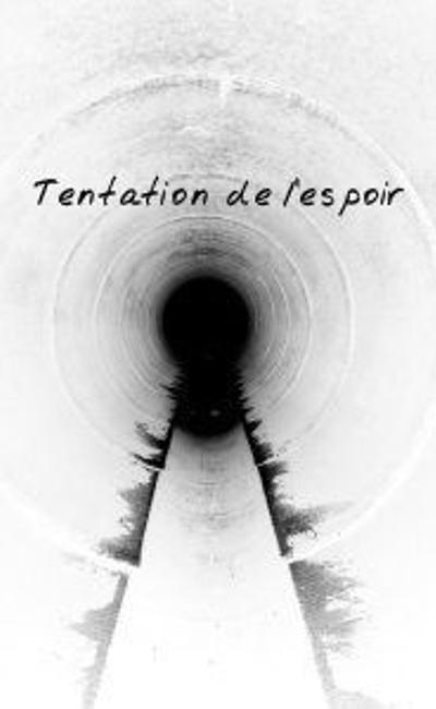 Image de couverture de Tentation de L'espoir, la Fin