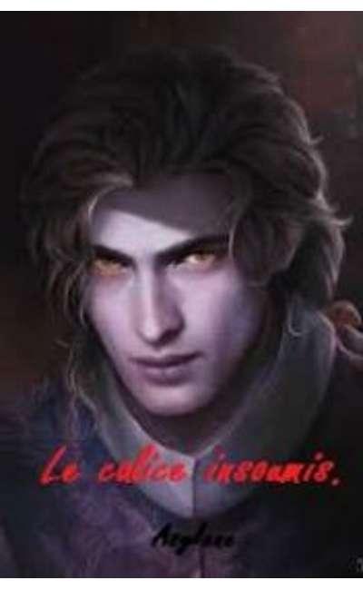 Image de couverture de Le calice insoumis.