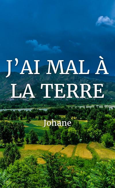 Image de couverture de J'AI MAL À LA TERRE
