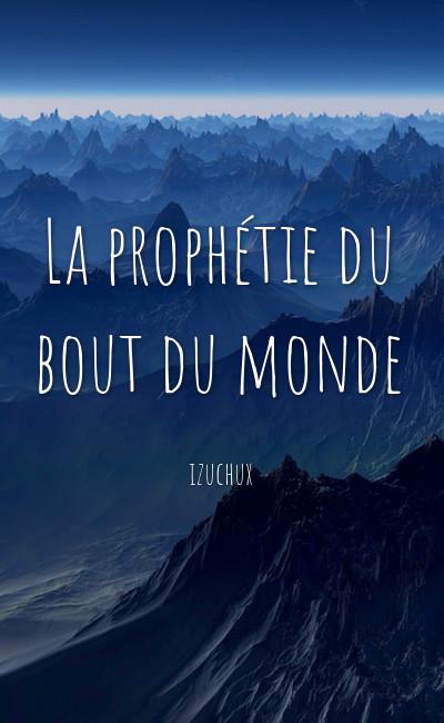 Image de couverture de La prophétie du bout du monde