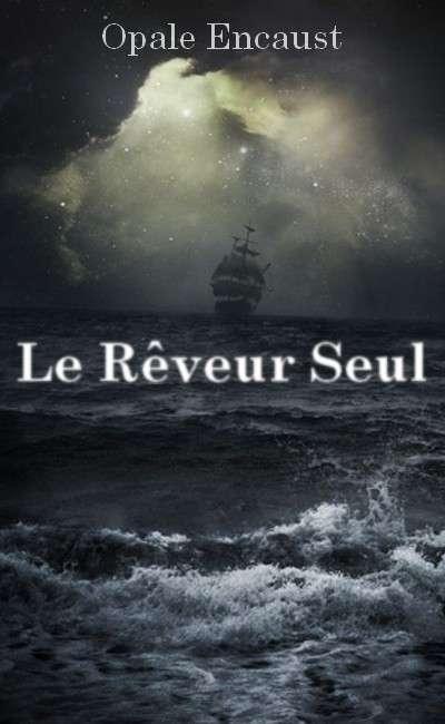 Image de couverture de Le Rêveur Seul [Terminé]