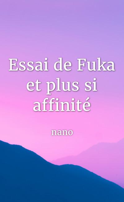 Image de couverture de Essai de Fuka et plus si affinité