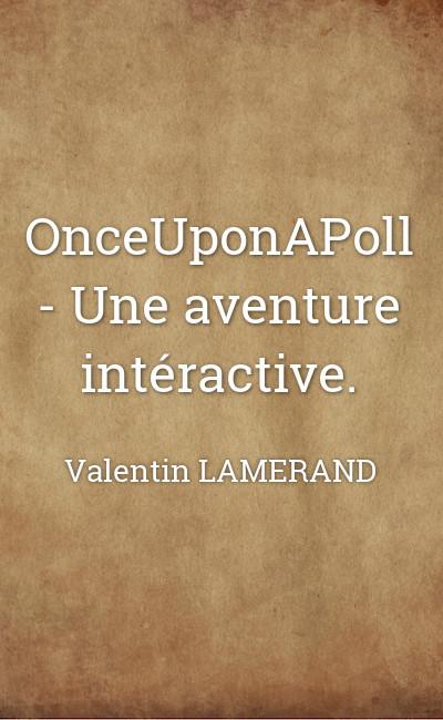 Image de couverture de OnceUponAPoll - Une aventure intéractive.