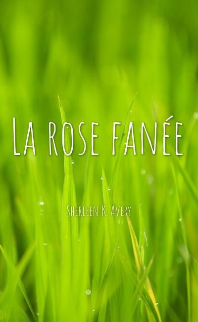 Image de couverture de La rose fanée