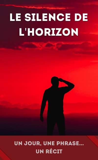 Image de couverture de Le Silence de l'Horizon [en pause]