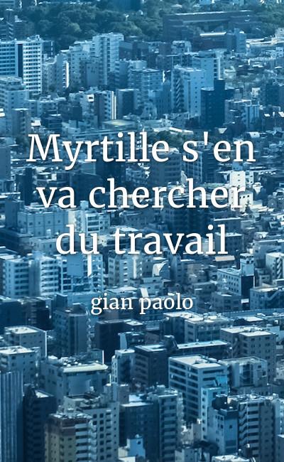 Image de couverture de Myrtille s'en va chercher du travail