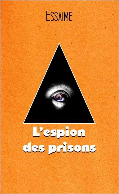 Image de couverture de L'espion des prisons
