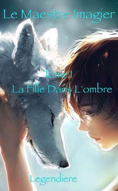 Image de couverture de Le Maestre Imagier / Tome I la fille dans l'ombre