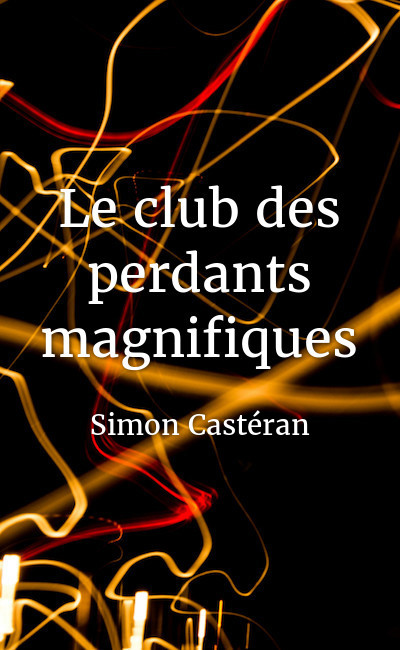 Image de couverture de Le club des perdants magnifiques