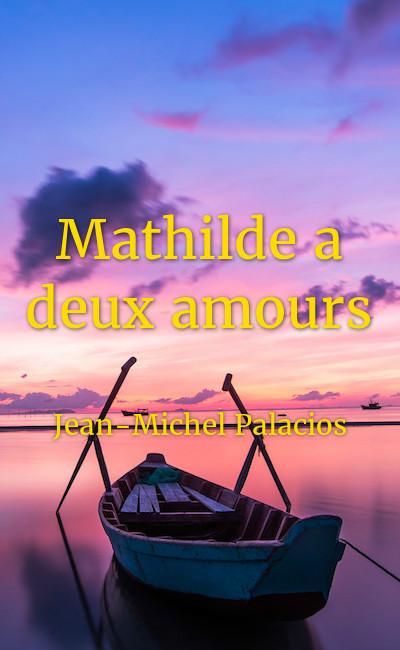 Image de couverture de Mathilde a deux amours