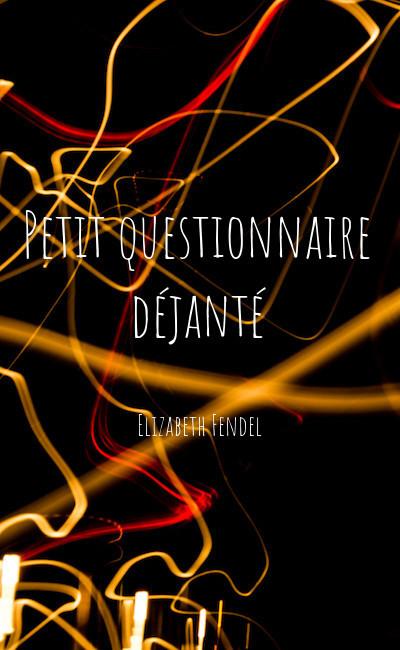 Image de couverture de Petit questionnaire déjanté