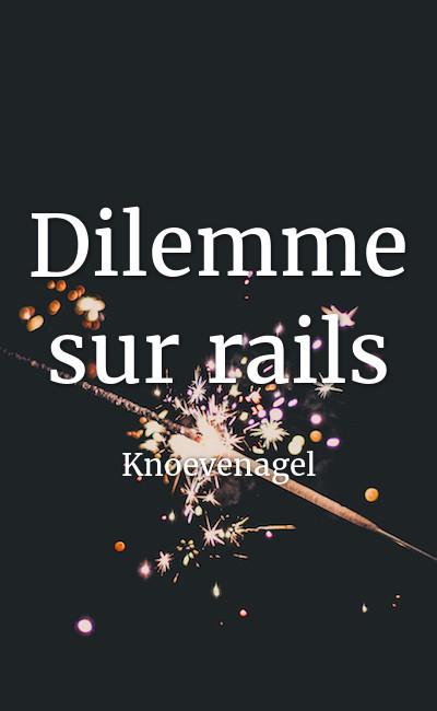 Image de couverture de Dilemme sur rails