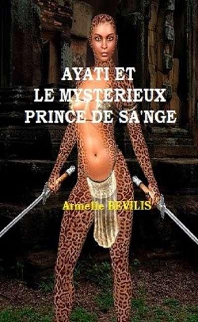 Image de couverture de Ayati et le Mystérieux Prince de Sa'ngé Partie I