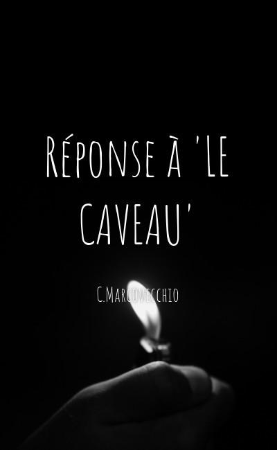 """Image de couverture de Réponse à """"LE CAVEAU"""""""