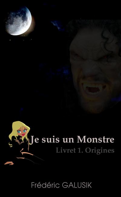Image de couverture de Je suis un monstre. Livret 1. Origines.