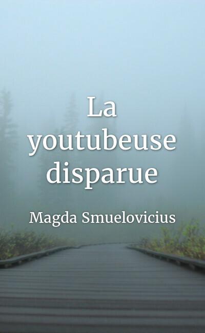Image de couverture de La youtubeuse disparue