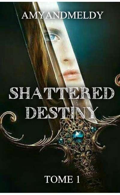 Image de couverture de SHATTERED DESTINY