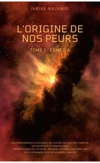Image de couverture de L'ORIGINE DE NOS PEURS. T1 : Esmelia