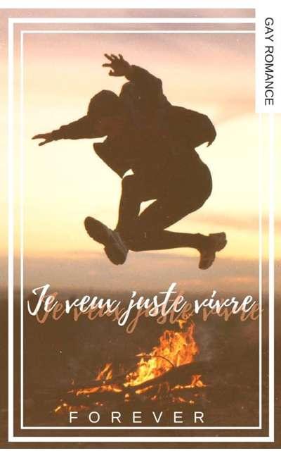 Image de couverture de Je veux juste vivre (gay romance)