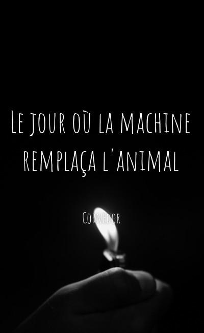 Image de couverture de Le jour où la machine remplaça l'animal