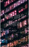 Image de couverture de When Love Is Involved