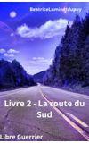 Image de couverture de LIBRE GUERRIER - LIVRE 2 - LA ROUTE DU SUD