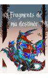 Image de couverture de Fragments de ma destinée