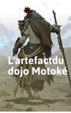 Image de couverture de L'artefact du Dojo Motoké