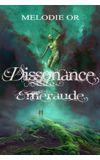 Image de couverture de DISSONANCE ÉMERAUDE (roman en cours)