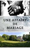 Image de couverture de Une affaire de mariage