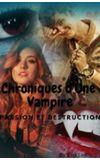 Image de couverture de Chroniques D'Une Vampire ~~ TOME 1 ~~ Passion et Destruction