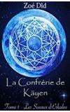 Image de couverture de La Confrérie de Käyen - Tome 1 : Les Sceaux d'Erkalos.