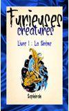 Image de couverture de Furieuses créatures - Livre I : La Sirène