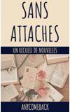 Image de couverture de Sans Attaches (nouvelles)