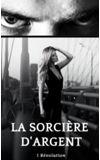 Image de couverture de La sorcière d'argent T1 Révolution
