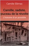 Image de couverture de Camille, zadiste, puceau de la révolte, ou l'histoire d'un possible