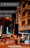 Image de couverture de Le sanctuaire du cyborg