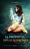 Image de couverture de La prophétie des 12 Royaumes [TOME 1]