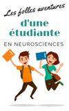 Image de couverture de Les folles aventures d'une étudiante en neurosciences