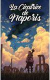 Image de couverture de La cicatrice de Naporis『 ナポリスの傷跡 』