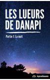 Image de couverture de Les lueurs de Danapi - partie 1: La nuit