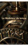 Image de couverture de Le Moduleur de temps..